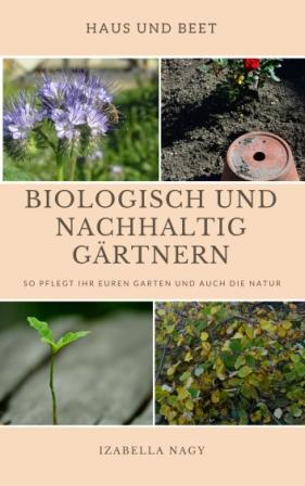 Biologisches und nachhaltiges Gärtnern