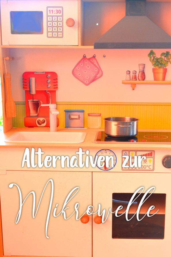 Du brauchst keine Mikrowelle in der Küche