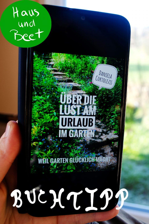 Über die Lust am Urlaub im Garten