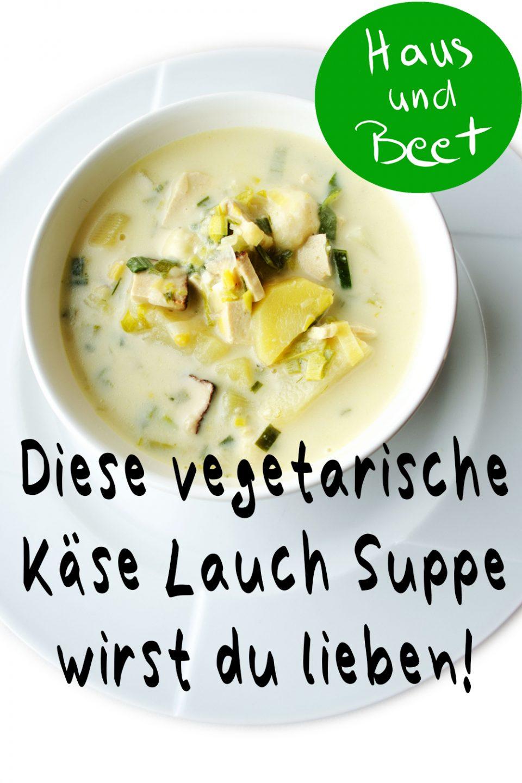 Käse Lauch Suppe Rezept